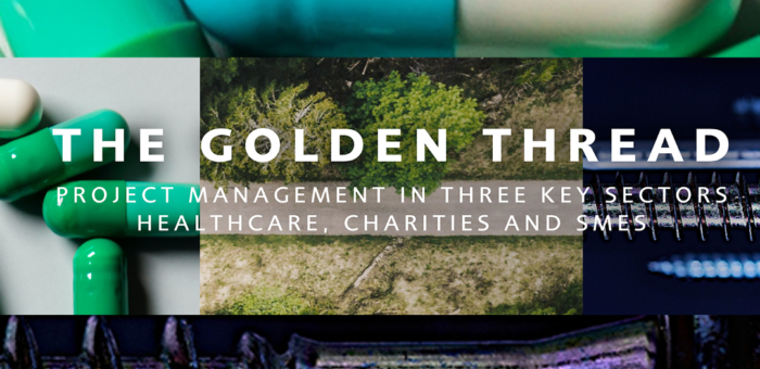 The  Golden Thread – Project Management in Three Sectors